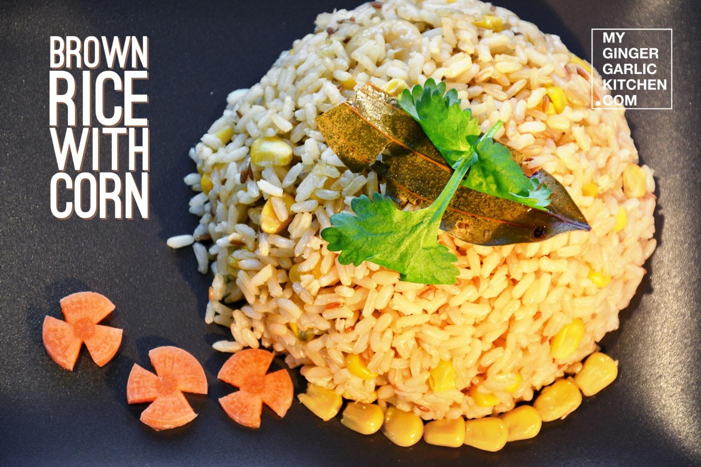 Image - recipe brown rice with corn anupama paliwal my ginger garlic kitchen 3 copy