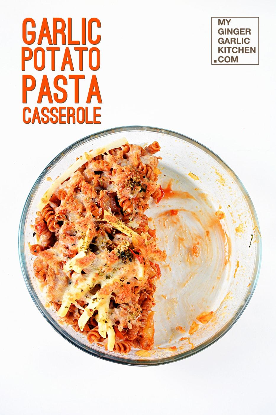 recipe-garlic-potato-pasta-casserole-anupama-paliwal-my-ginger-garlic-kitchen-9 copy