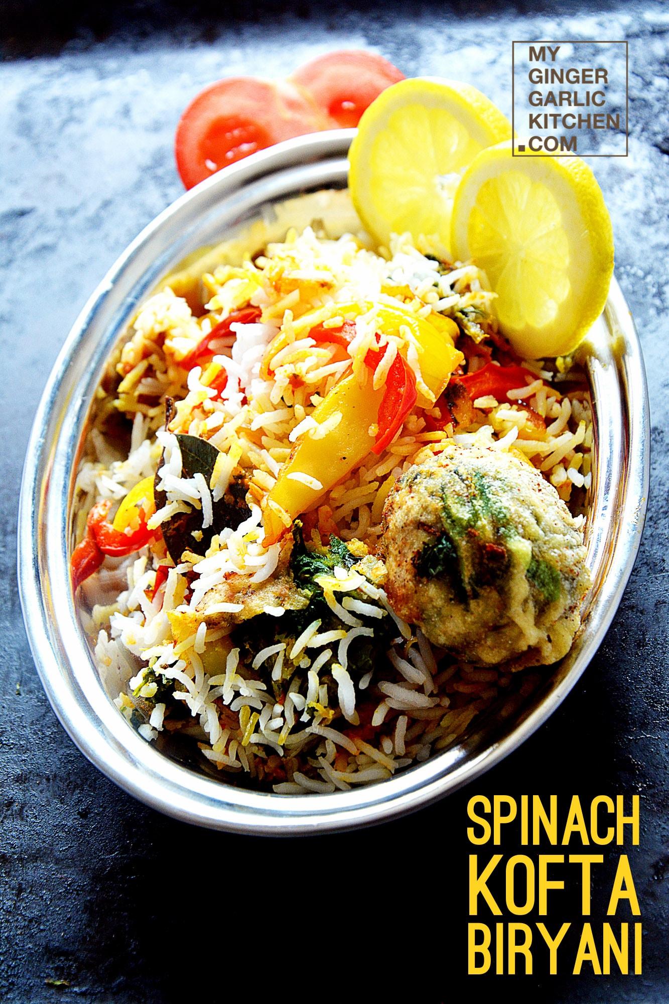 Image - recipe spinach kofta biryani anupama paliwal my ginger garlic kitchen 8