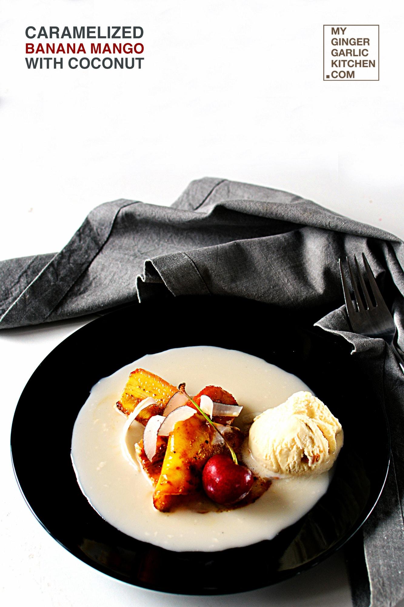 recipe-caramelized-banana-mango-with-coconut-anupama-paliwal-my-ginger-garlic-kitchen-1