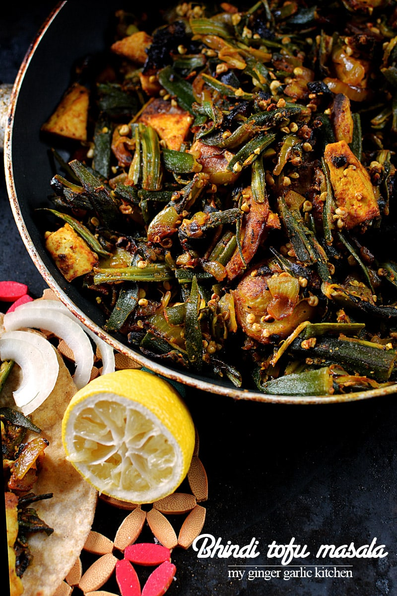 recipe-bhindi-tofu-masala-anupama-paliwal-my-ginger-garlic-kitchen-6