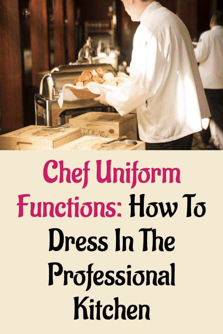 Image - Chef Uniform Functions How to Dress in the Professional Kitchen