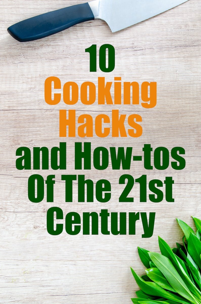 Image of 10 Cooking Hacks and How-tos of The 21st Century
