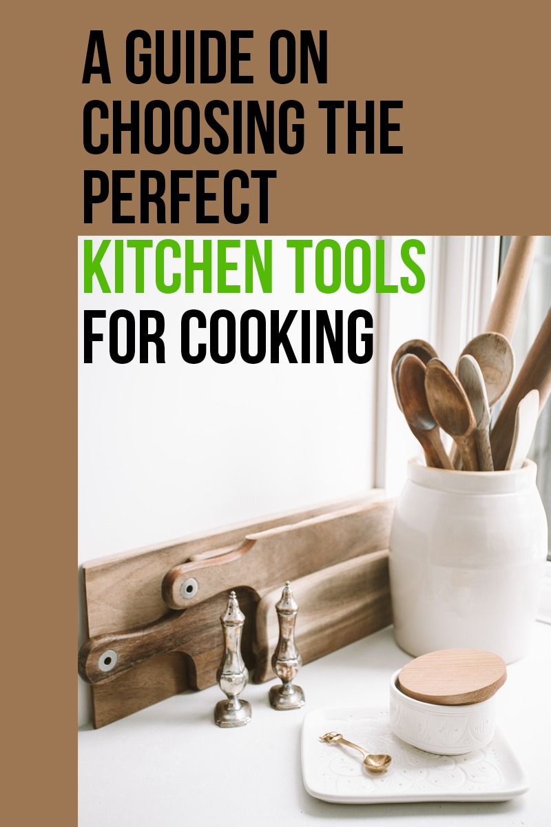 Image of A Guide On Choosing The Perfect Kitchen Tools For Cooking