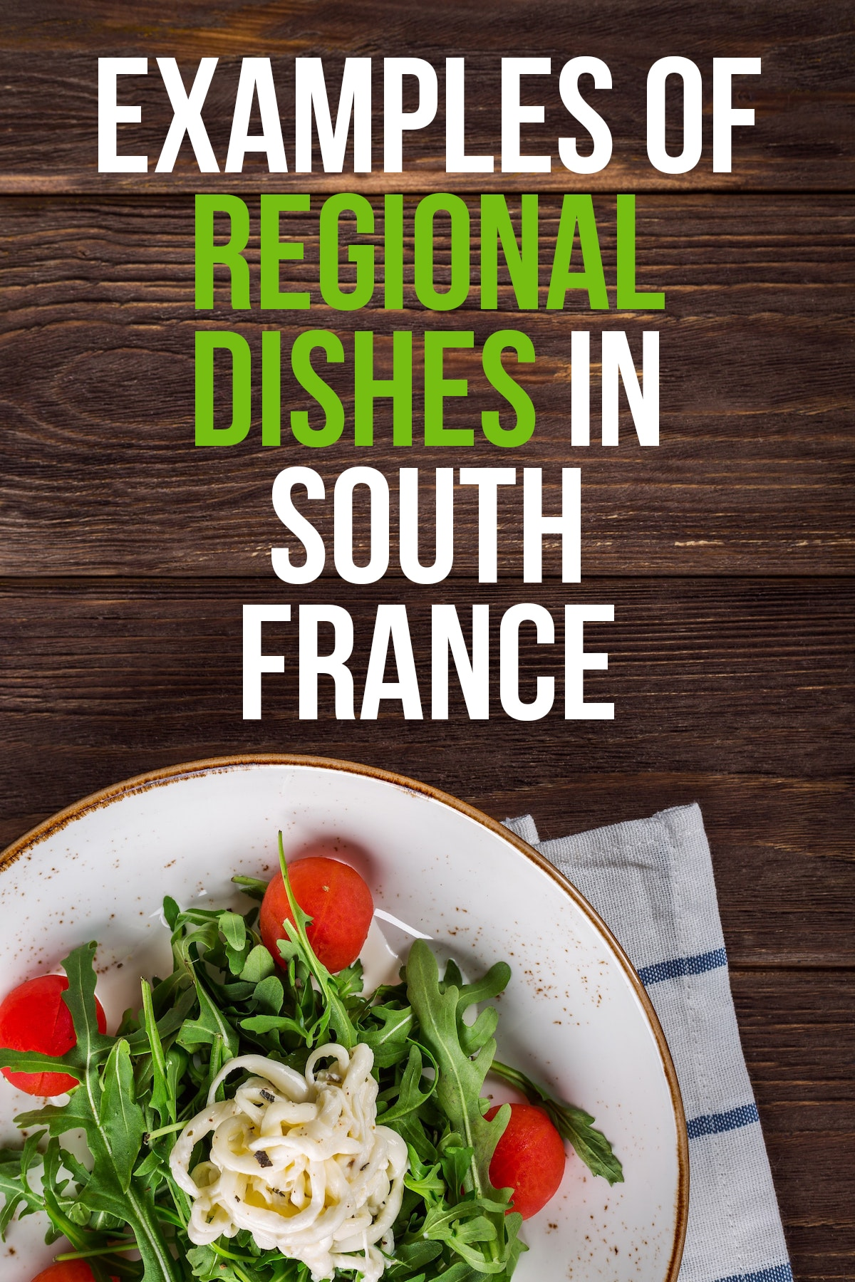 Image of Examples Of Regional Dishes In South France