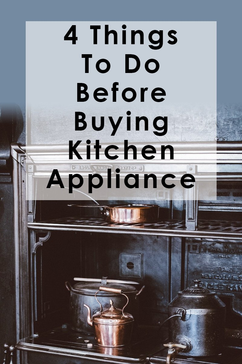Image of 4 Things To Do Before Buying Kitchen Appliances