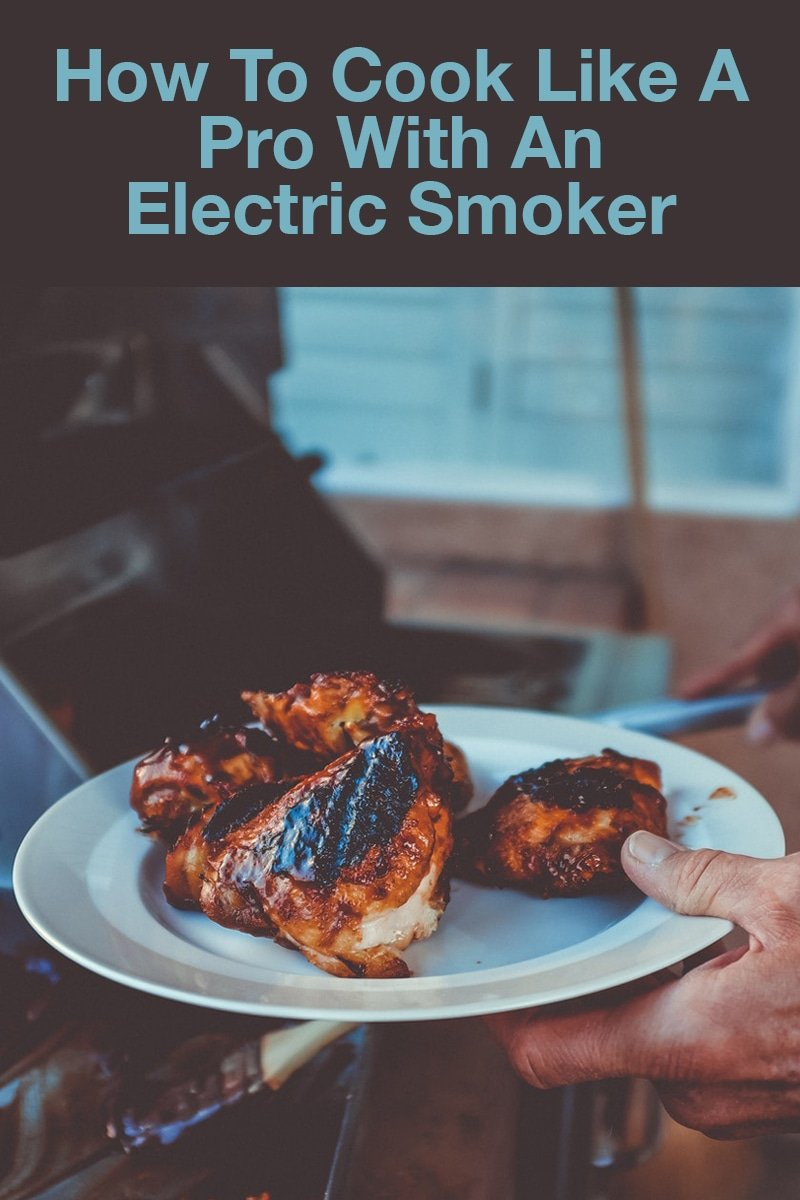 Image of How to Cook Like a Pro With An Electric Smoker