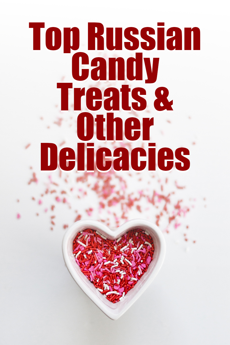 Top Three Russian Candy Store Treats & Other Delicacies | mygingergarlickitchen.com/ @anupama_dreams