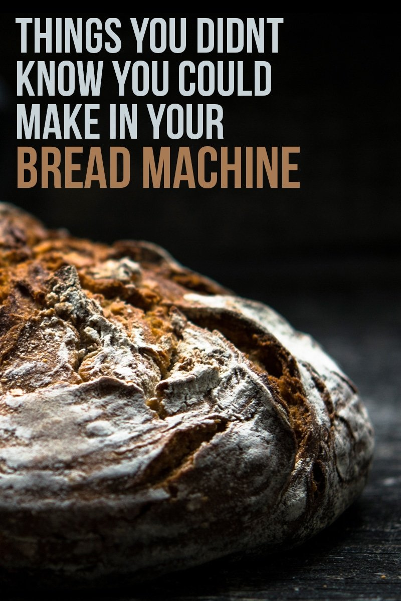 Image of Things You Didn't Know You Can Do With Your Bread Machine