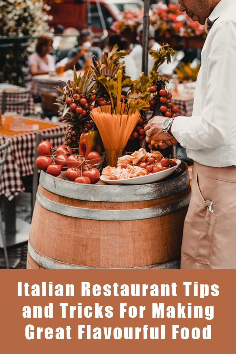Image of Italians Restaurant Tips and Tricks To Making Great Flavour and Food