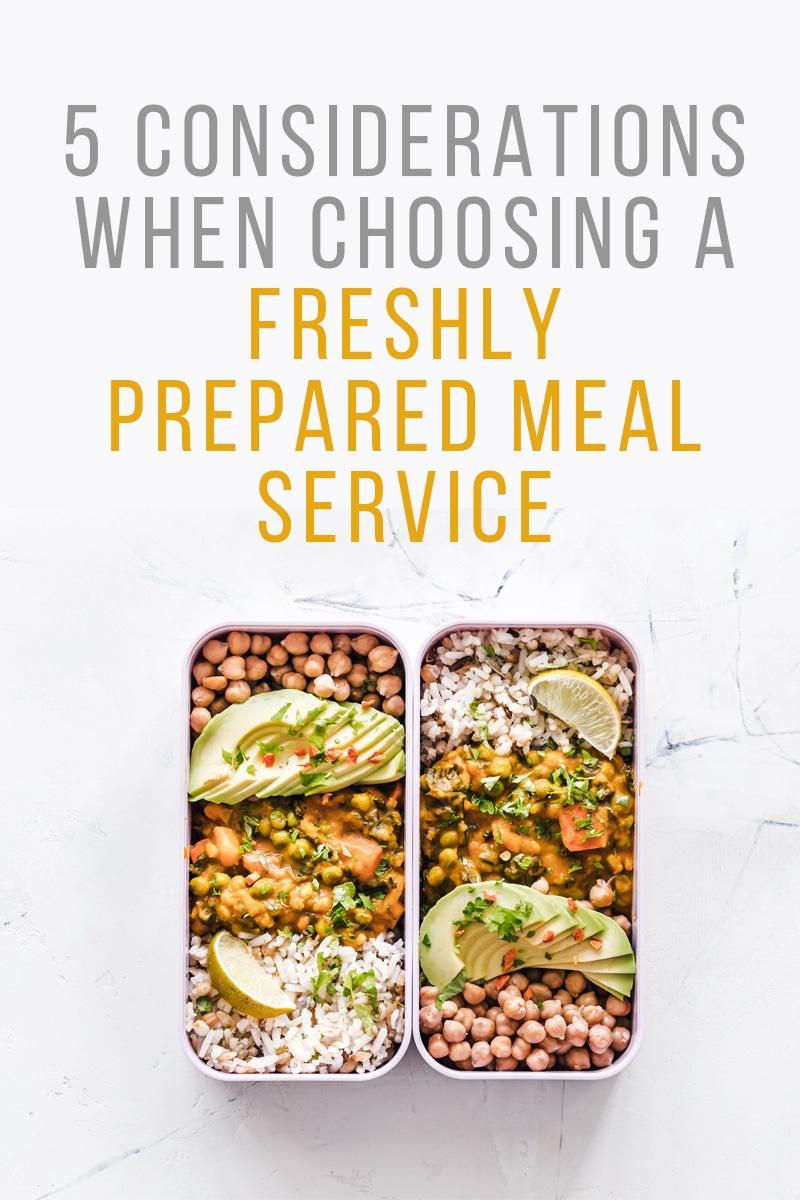 5 Considerations When Choosing A Freshly Prepared Meal Service | mygingergarlickitchen.com/ @anupama_dreams