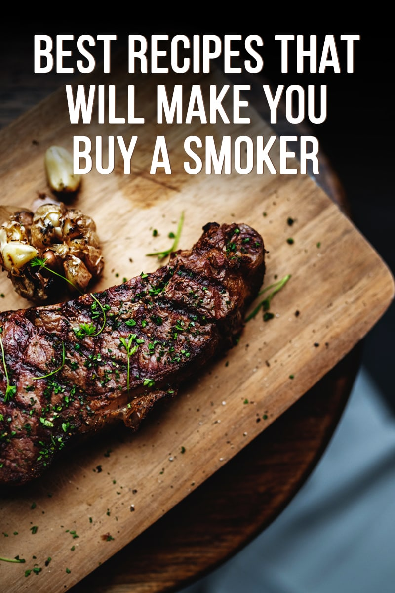 Image of Best Recipes That Will Make You Buy A Smoker