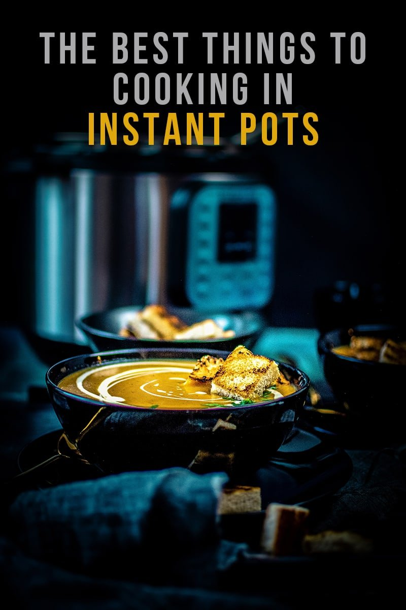 Image of The Best Things To Cook In Instant Pots