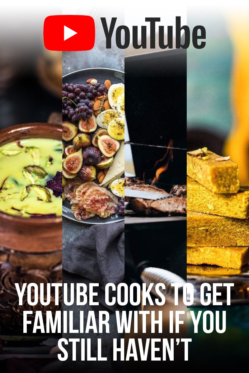 Image of Youtube Cooks to Get Familiar With if You Still Haven't