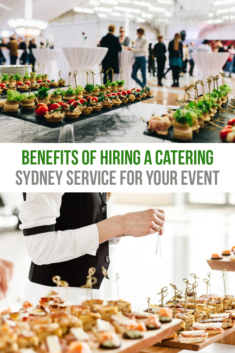 benefits-of-hiring-a-catering-sydney-service-for-your-event-1.jpg