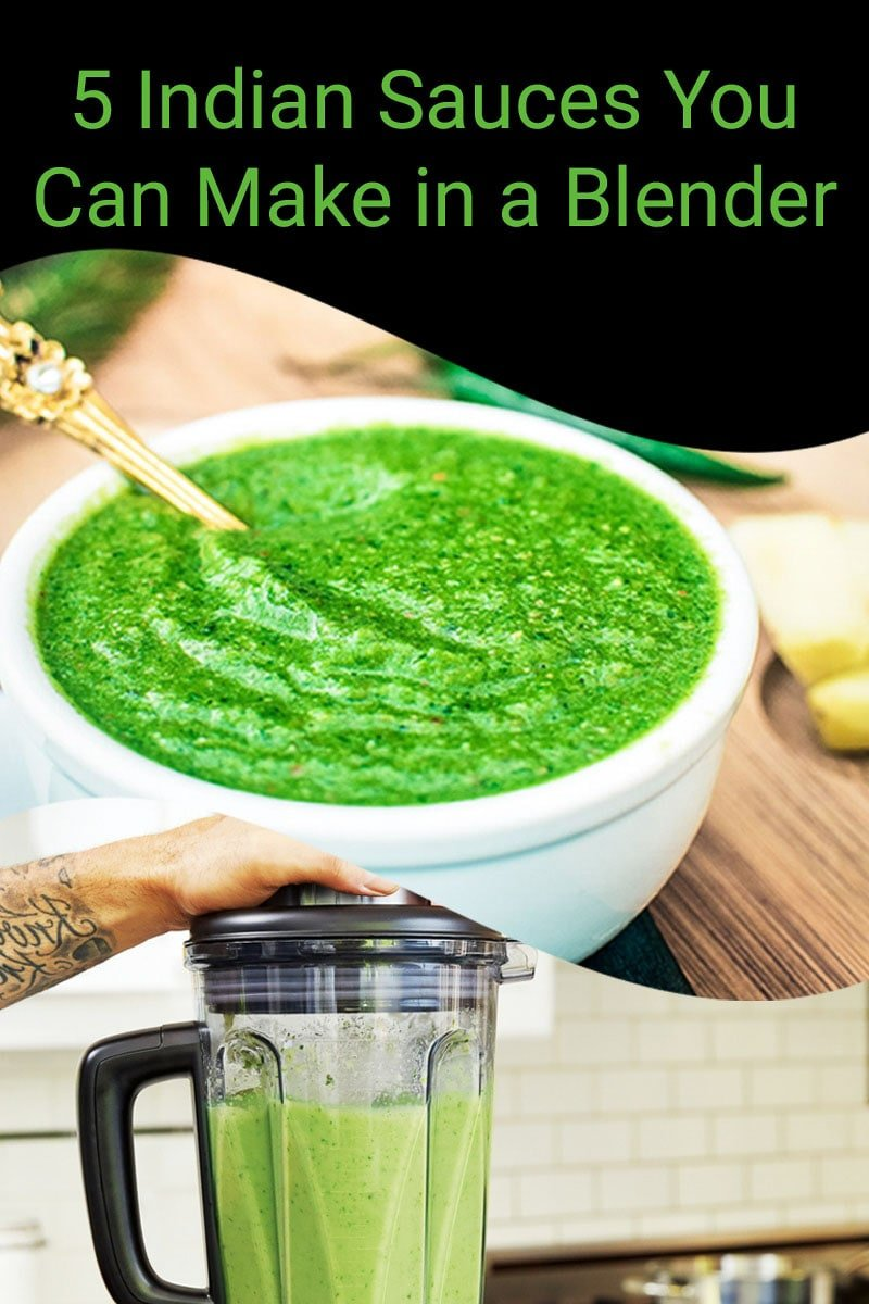 5 Indian Sauces You Can Make in a Blender
