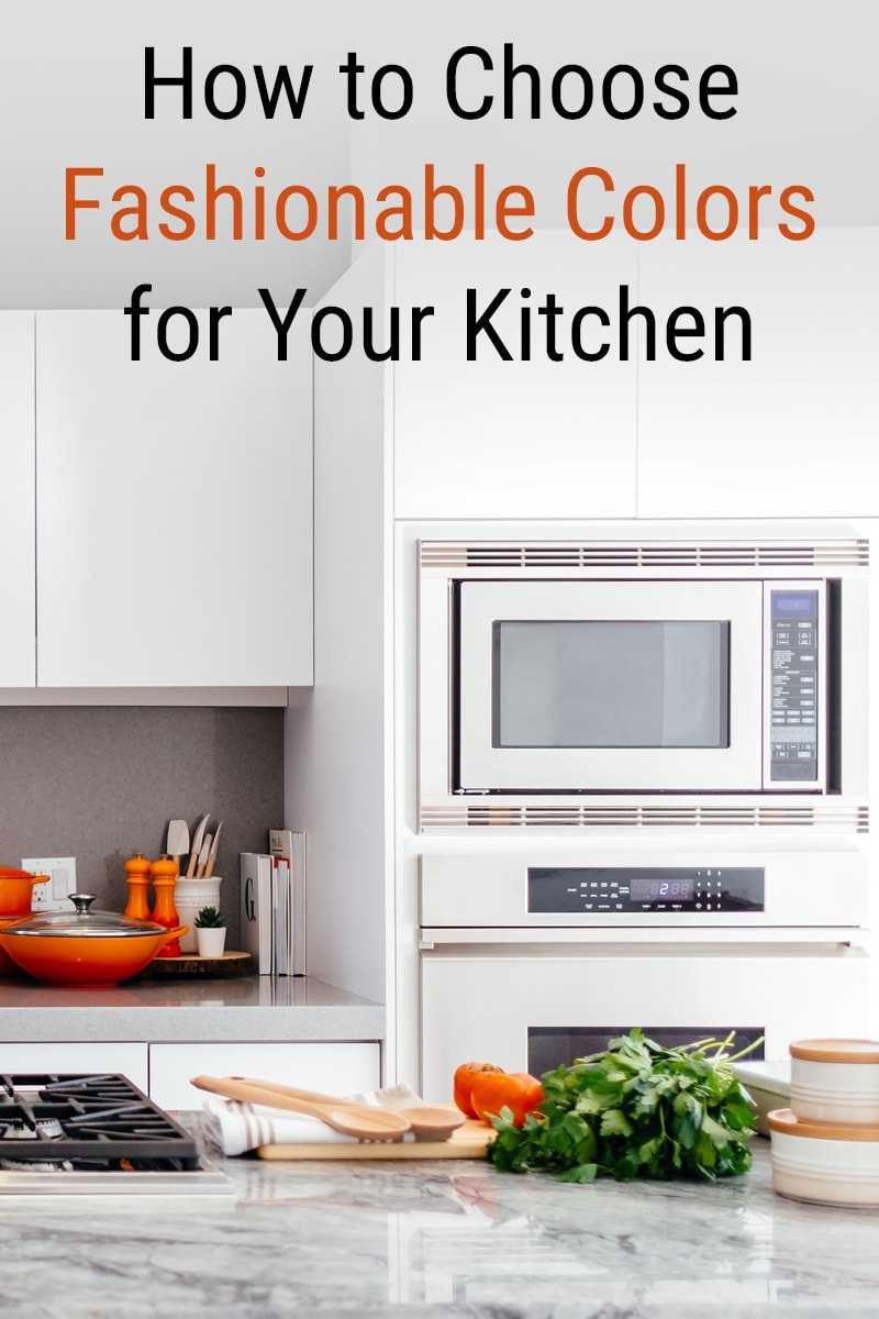 How to Choose Fashionable Colors for Your Kitchen